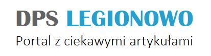 DPS Legionowo – Pomocne i ciekawe artykuły